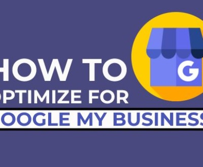 How To Optimize For Google My Business